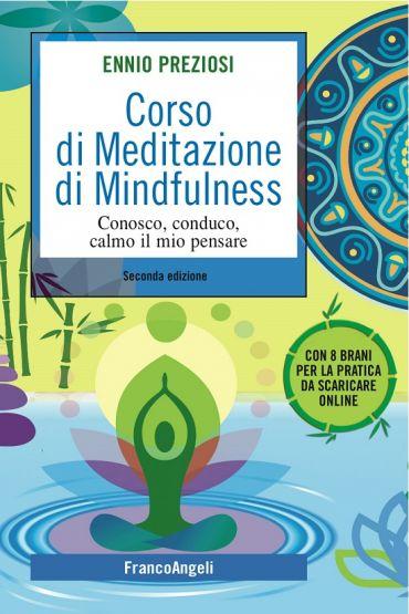 Corso di Meditazione di Mindfulness. Conosco, conduco, calmo il