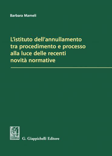 L'istituto dell'annullamento tra procedimento e processo alla lu