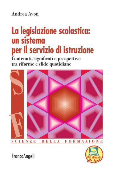 La legislazione scolastica: un sistema per il servizio di istruz