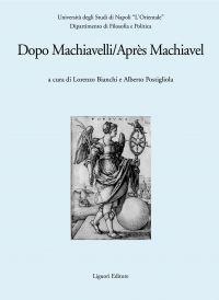 Dopo Machiavelli/Après Machiavel