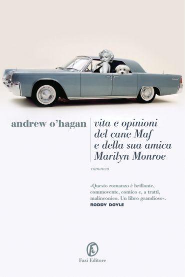 Vita e opinioni del cane Maf e della sua amica Marilyn Monroe