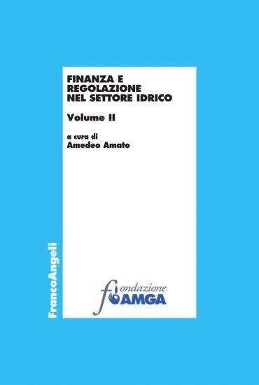 Finanza e regolazione nel settore idrico. Vol. II