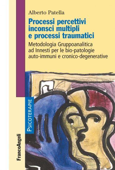 Processi percettivi inconsci multipli e processi traumatici