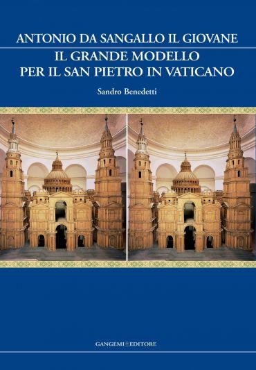 Antonio da Sangallo il Giovane. Il grande modello per il San Pie