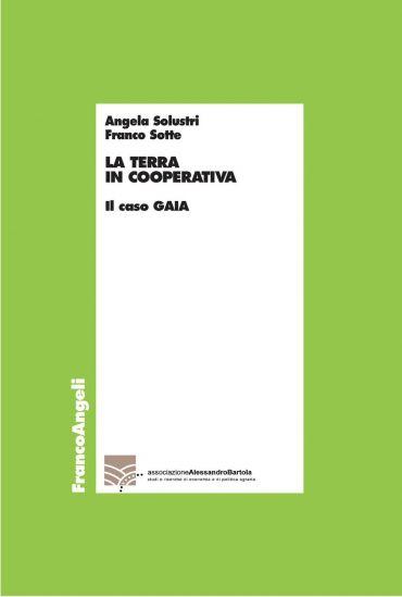 La terra in cooperativa. Il caso Gaia