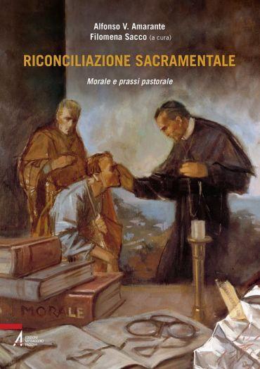 Riconciliazione sacramentale. Morale e prassi pastorale