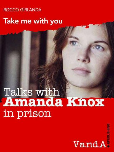 Talks with Amanda Knox in prison ePub