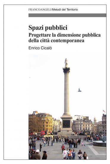 Spazi pubblici. Progettare la dimensione pubblica della città co