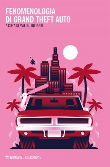 Fenomenologia di Grand Theft Auto ePub