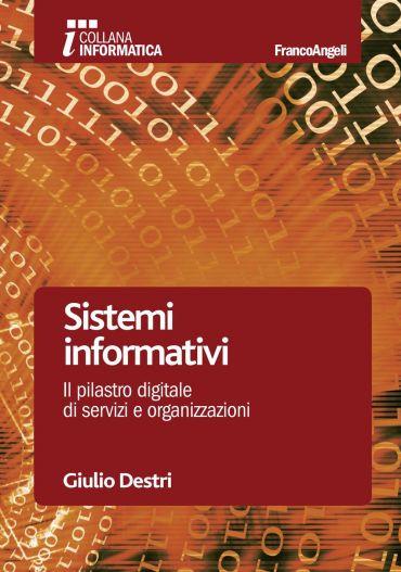 Sistemi informativi. Il pilastro digitale di servizi e organizza