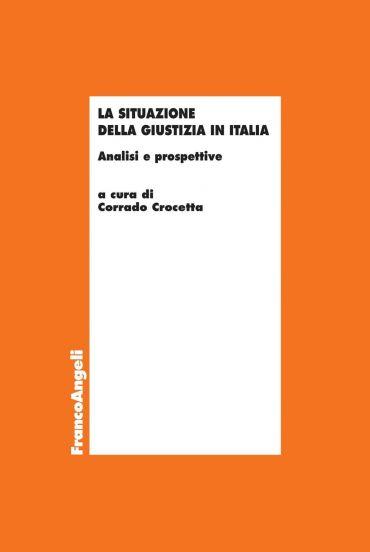 La situazione della giustizia in Italia. Analisi e prospettive