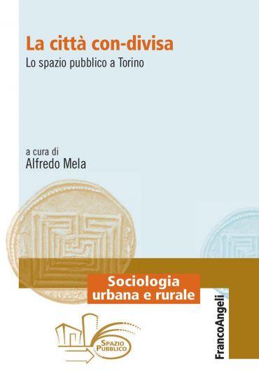 La città con-divisa. Lo spazio pubblico a Torino