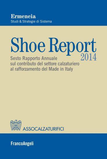 Shoe Report 2014. Sesto Rapporto Annuale sul contributo del sett