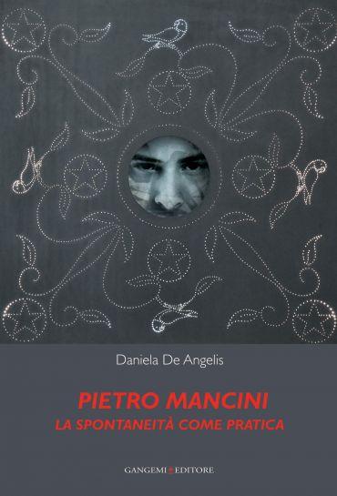 Pietro Mancini. La spontaneità come pratica ePub