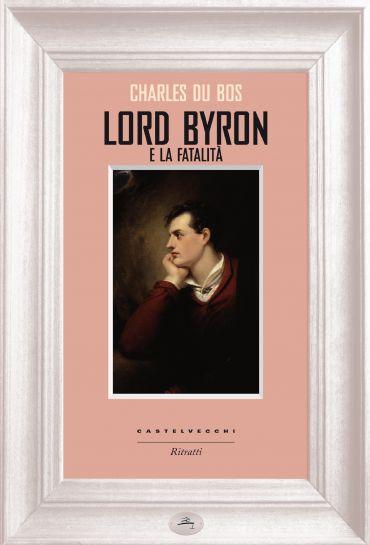 Lord Byron e la fatalità ePub