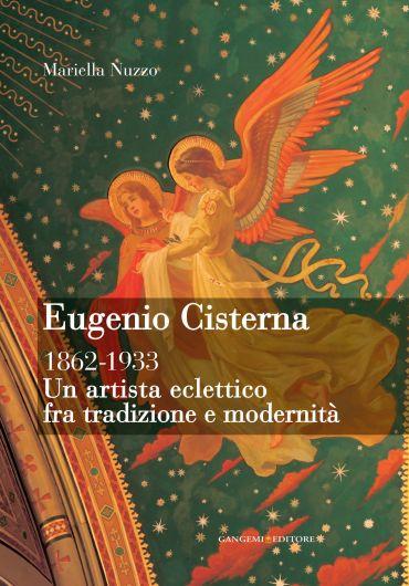 Eugenio Cisterna. Un artista eclettico fra tradizione e modernit