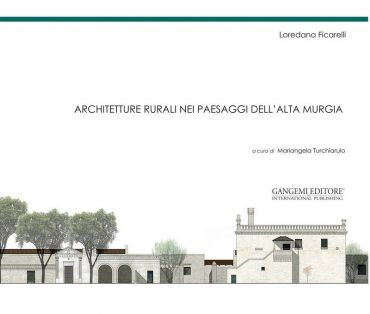 Architetture rurali nei paesaggi dell'Alta Murgia