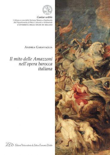 Il mito delle Amazzoni nell'opera barocca italiana