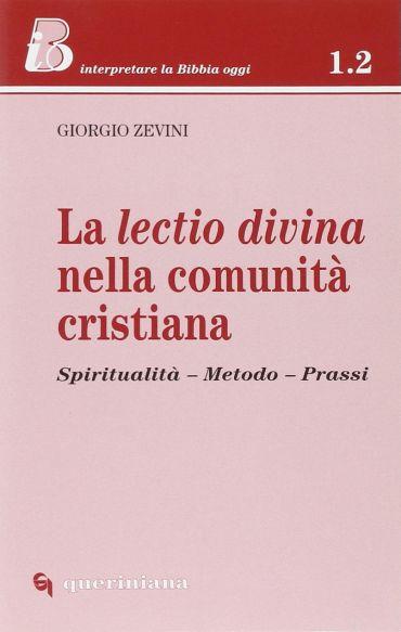 La lectio divina nella comunità cristiana. Spiritualità, metodo,