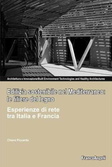 Edilizia sostenibile nel mediterraneo: le filiere del legno