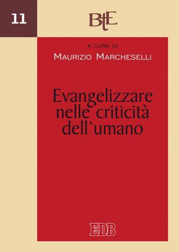 Evangelizzare nelle criticità dell'umano