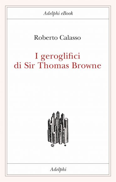 I geroglifici di Sir Thomas Browne ePub