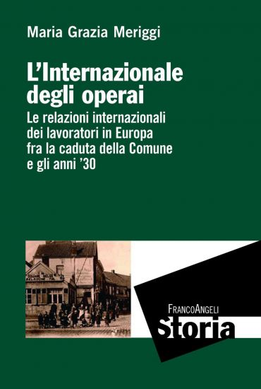 L'Internazionale degli operai. Le relazioni internazionali dei l