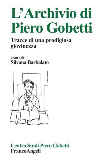 L'archivio di Piero Gobetti. Tracce di una prodigiosa giovinezza