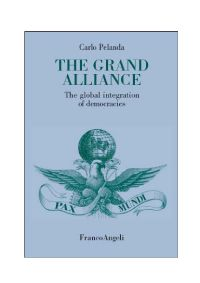 The grand alliance. The global integration of democracies
