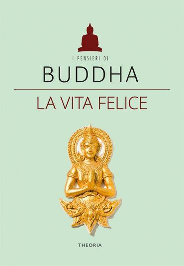 Buddha. La vita felice ePub