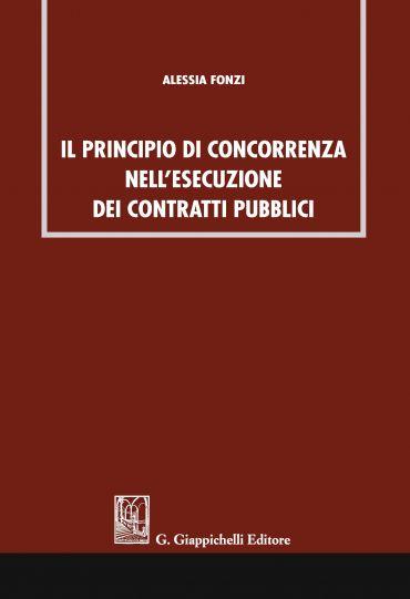 Il principio di concorrenza nell'esecuzione dei contratti pubbli