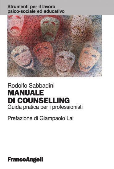 Manuale di counselling. Guida pratica per i professionisti