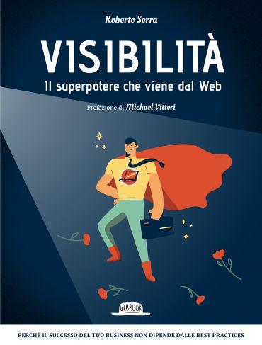 VISIBILITA'. Il superpotere che viene dal Web ePub