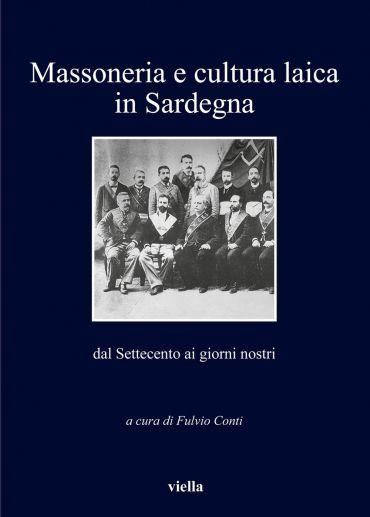 Massoneria e cultura laica in Sardegna dal Settecento ai giorni