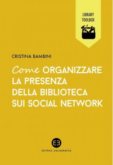 Come organizzare la presenza della biblioteca sui social network