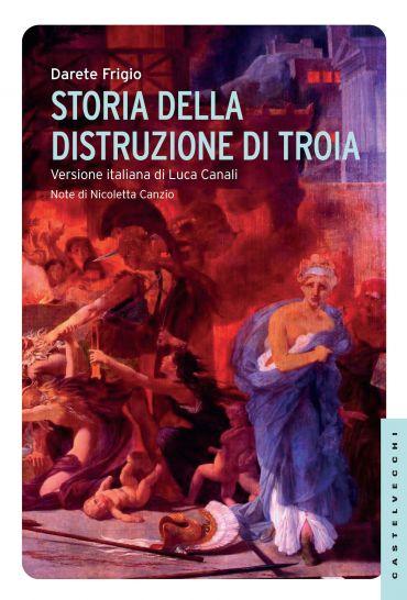 Storia della distruzione di Troia ePub