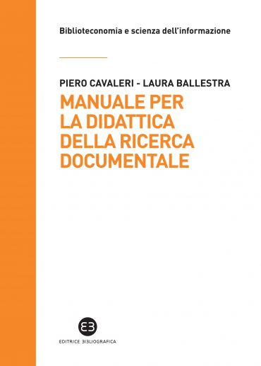 Manuale per la didattica della ricerca documentale