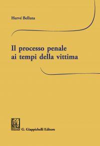 Il processo penale ai tempi della vittima