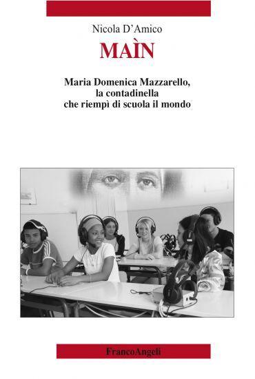 Maìn. Maria Domenica Mazzarello, la contadinella che riempì di s
