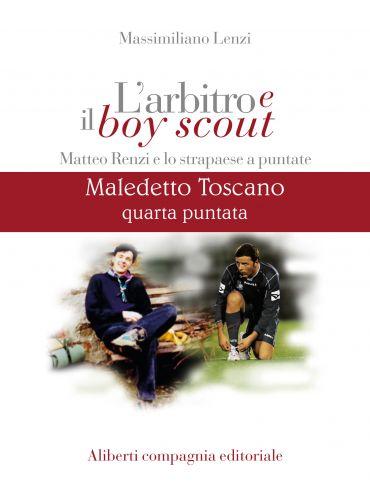 Maledetto Toscano - Puntata 4 ePub