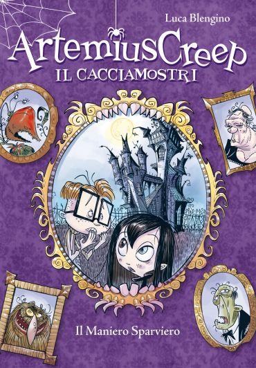 Il Maniero Sparviero. Artemius Creep - Il Cacciamostri. Vol. 1 e