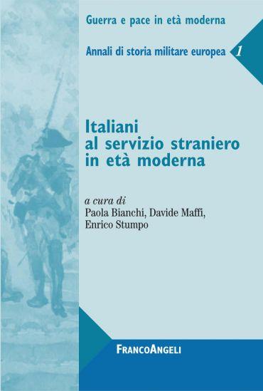 Italiani al servizio straniero in età moderna. Annali di storia