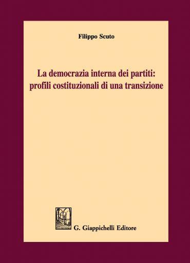 La democrazia interna dei partiti: profili costituzionali di una