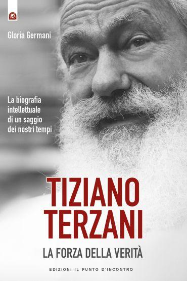Tiziano Terzani: la forza della verità ePub