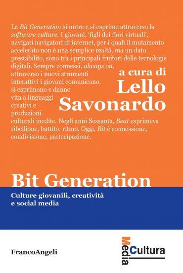 Bit generation. Culture giovanili, creatività e social media