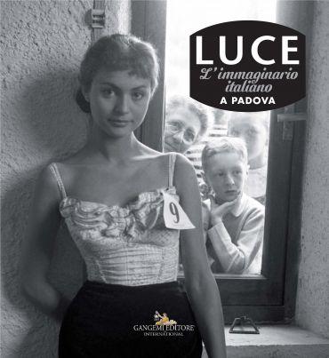 Luce. L'immaginario italiano a Padova