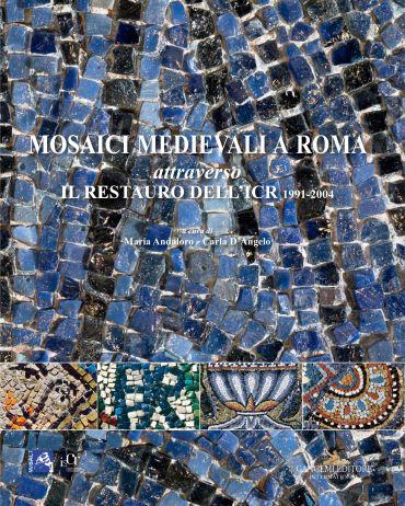 Mosaici medievali a Roma attraverso il restauro dell'ICR 1991-20