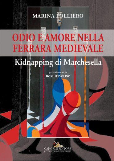 Odio e amore nella Ferrara medievale