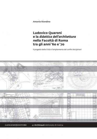 Ludovico Quaroni e la didattica dell'architettura nella Facoltà