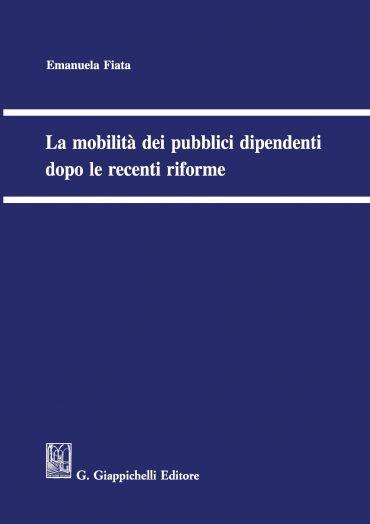 La mobilità dei pubblici dipendenti dopo le recenti riforme